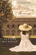 The Rhythm of Memory ebook by Alyson Richman