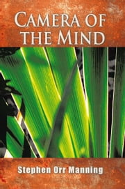 Camera of the Mind ebook by Stephen Orr Manning