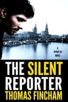 The Silent Reporter - Hyder Ali, #1 ebook by Thomas Fincham