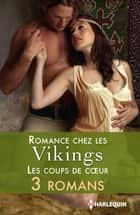 Romance chez les vikings : les coups de coeur ebook by Michelle Styles, Debra Lee Brown, Margaret Moore