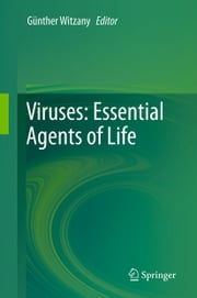 Viruses: Essential Agents of Life ebook by Guenther Witzany