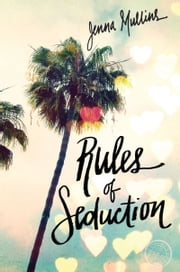 Rules of Seduction ebook by Jenna Mullins