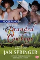 Branded by Her Cowboys - Western Menage Romance Boxed Set ebook by Jan Springer