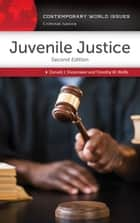 Juvenile Justice: A Reference Handbook, 2nd Edition ebook by Donald J. Shoemaker,Timothy W. Wolfe