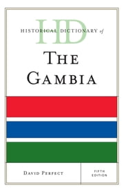 Historical Dictionary of The Gambia ebook by David Perfect