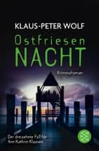 Ostfriesennacht - Kriminalroman ebook by Klaus-Peter Wolf