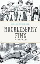 Die Abenteuer des Huckleberry Finn - mit 153 illustrationen eBook by Mark Twain, Henriette Koch, Edward Winsor Kemble
