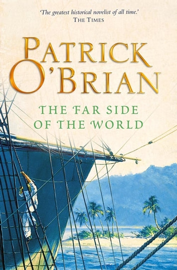 The Far Side of the World (Aubrey/Maturin Series, Book 10) ebook by Patrick O'Brian