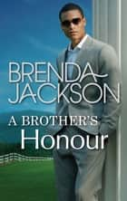 A Brother's Honour (The Grangers, Book 1) ebook by Brenda Jackson
