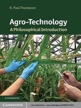 Agro-Technology - A Philosophical Introduction ebook by R. Paul Thompson