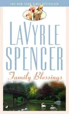 Family Blessings ebook by Lavyrle Spencer