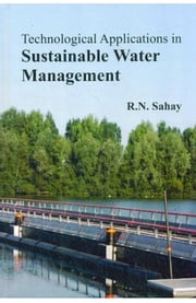 Technological Applications in Sustainable Water Management ebook by R.N. Sahay