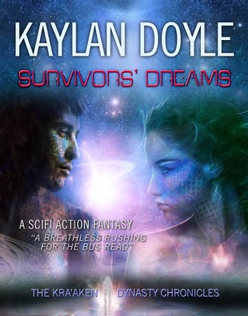 Survivors' Dreams - The Kra'aken Chronicles Series ebook by Kaylan Doyle