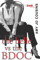 The Belle vs. the BDOC - A Bend or Break novella ebook by Amy Jo Cousins