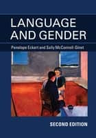 Language and Gender ebook by Penelope_Eckert, Sally_McConnell-Ginet