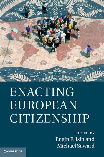Enacting European Citizenship ebook by