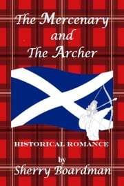 The Mercenary and The Archer ebook by Sherry Boardman