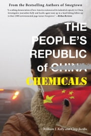 The People's Republic of Chemicals ebook by William  J. Kelly,Chip Jacobs
