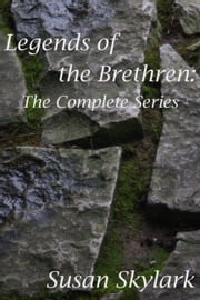 Legends of the Brethren: The Complete Series ebook by Susan Skylark