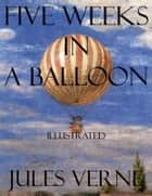 Five Weeks in a Balloon - Illustrated ebook by Jules Verne