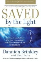 Saved by the Light ebook by Dannion Brinkley,Paul Perry