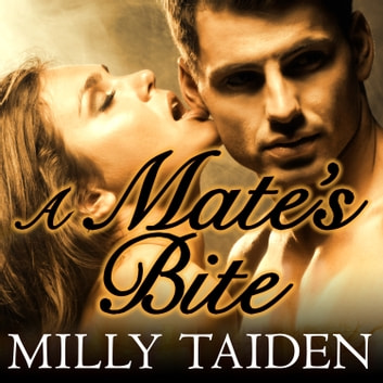 A Mate's Bite audiobook by Milly Taiden