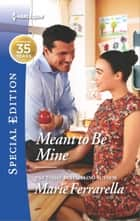 Meant to Be Mine ebook by Marie Ferrarella