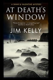 At Death's Window - A Shaw and Valentine police procedural ebook by Jim Kelly