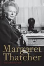 Margaret Thatcher - The Autobiography ebook by Margaret Thatcher