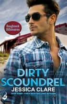 Dirty Scoundrel: Roughneck Billionaires 2 ebook by Jessica Clare