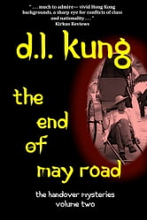 The End of May Road (The Handover Mysteries, Vol. II) ebook by D. L. Kung