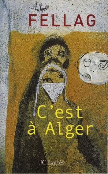C'est à Alger ebook by Fellag