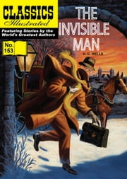 The Invisible Man - Classics Illustrated #153 ebook by H. G. Wells