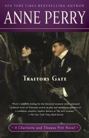 Traitors Gate - A Charlotte and Thomas Pitt Novel ebook by Anne Perry