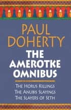The Amerotke Omnibus - Three mysteries from Ancient Egypt ebook by Paul Doherty