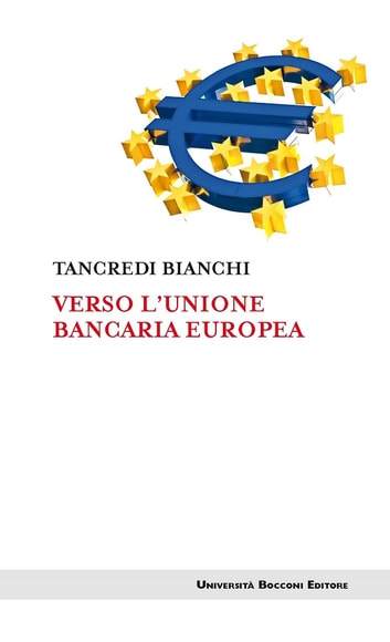 Verso l'unione bancaria europea ebook by Tancredi Bianchi