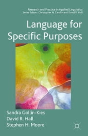 Language for Specific Purposes ebook by Sandra Gollin-Kies,David R. Hall,Stephen H. Moore