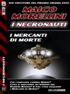 I Mercanti di Morte ebook by Maico Morellini