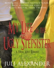 My Life as the Ugly Stepsister ebook by Juli Alexander
