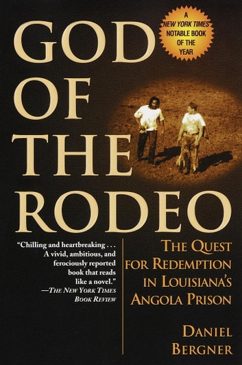 God of the Rodeo - The Quest for Redemption in Louisiana's Angola Prison ebook by Daniel Bergner