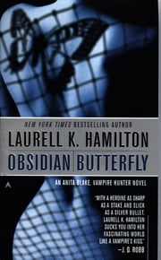 Obsidian Butterfly - An Anita Blake, Vampire Hunter Novel ebook by Laurell K. Hamilton