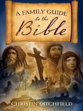 A Family Guide to the Bible ebook by Christin Ditchfield
