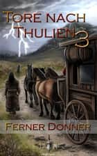 Die Tore nach Thulien - 3. Episode - Ferner Donner ebook by Jörg Kohlmeyer,Diana Rahfoth