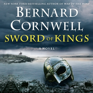 Sword of Kings - A Novel lydbog by Bernard Cornwell