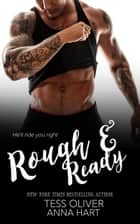 Rough & Ready ebook by Tess Oliver, Anna Hart