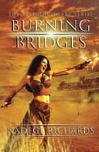 Burning Bridges - The Bleeding Heart Series, #1 ebook by Nadege Richards