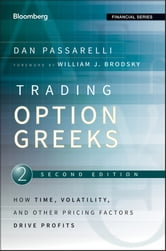 Trading Options Greeks - How Time, Volatility, and Other Pricing Factors Drive Profits ebook by Dan Passarelli