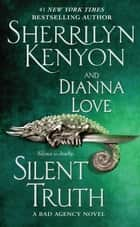 Silent Truth ebook by Sherrilyn Kenyon, Dianna Love