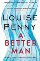 A Better Man ebook by Louise Penny