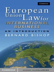 European Union Law for International Business - An Introduction ebook by Bernard Bishop